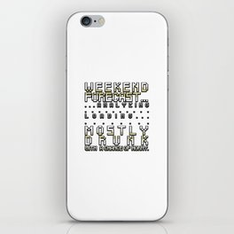 Weekend Forecast Mostly Drunk Chance Horny iPhone Skin
