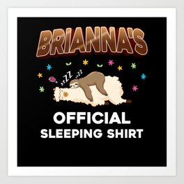 Brianna Name Gift Sleeping Shirt Sleep Napping Art Print