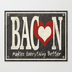 Bacon Makes Everything Better Canvas Print