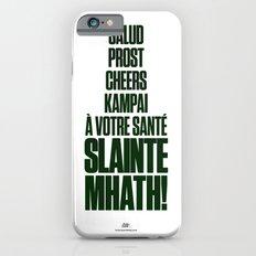 Slainte Mhath! iPhone 6s Slim Case