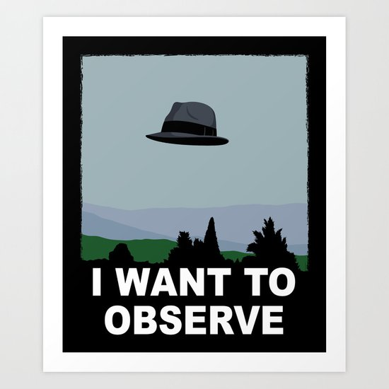 I Want to Observe Art Print
