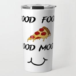 Good food PIZZA Travel Mug