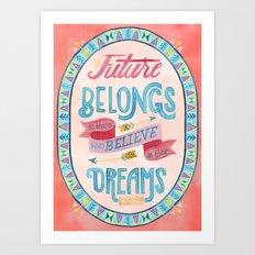 Believe in Your Dreams Art Print