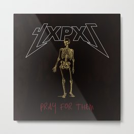 PRAY FOR THEM Metal Print