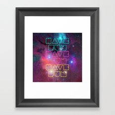 Have Fun. Have Fun. Have Fun. Framed Art Print