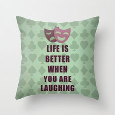 Life is better when you are laughing quote Throw Pillow