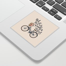 Not all those who wander are lost. J.R.R. Tolkien. Sticker