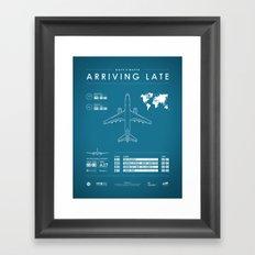 Arriving Late - Poster Variant Framed Art Print