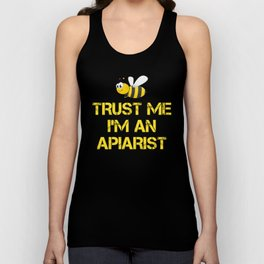 Funny Apiary Gift Trust Me I'm An Apiarist Unisex Tank Top