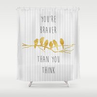 be brave Shower Curtains featuring Brave by Speak Beloved