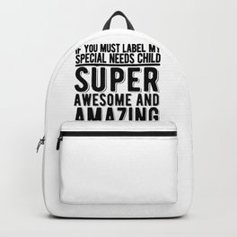 Special Needs Gift Idea Label Child Super Awesome Amazing Backpack