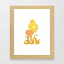 It's A Chicken Framed Art Print