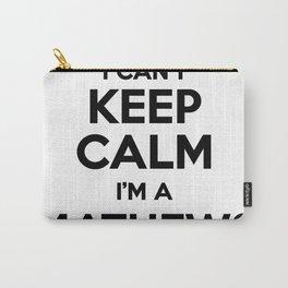 I cant keep calm I am a MATHEWS Carry-All Pouch