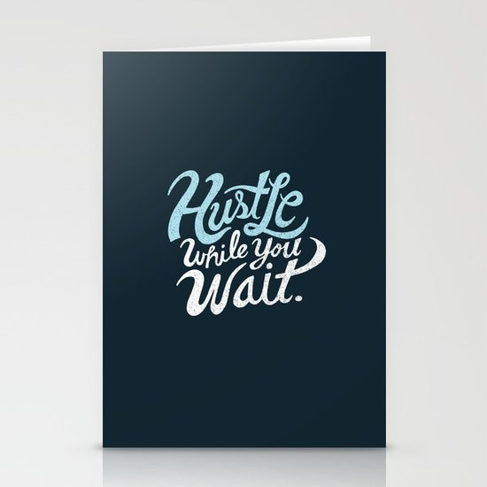 Hustle While You Wait Stationery Cards