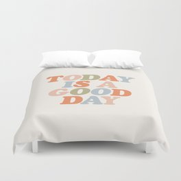 TODAY IS A GOOD DAY peach pink green blue yellow motivational typography inspirational quote decor Duvet Cover