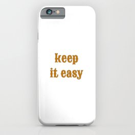 Keep It easy, keep it royal! iPhone Case