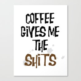 the coffee squirts Canvas Print