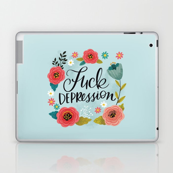 Pretty Swe*ry: Fuck Depression Laptop & iPad Skin
