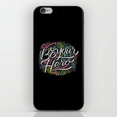 be your own hero iPhone Skin