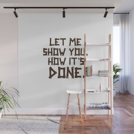 how it's done Wall Mural