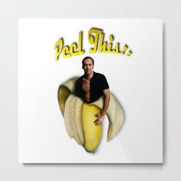 Nicolas Cage in a peeled banana Metal Print