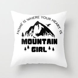 Home Is Where Your Heart Mountain Girl Throw Pillow