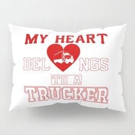 My heart belongs to a Trucker Pillow Sham