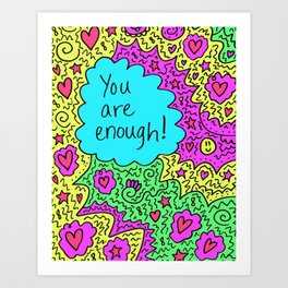 You are enough! Art Print