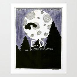 E.D: The Erectile Dysfunction Art Print