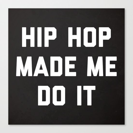 Hip Hop Do It Music Quote Canvas Print