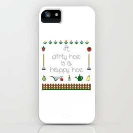 A dirty hoe is a happy hoe iPhone Case