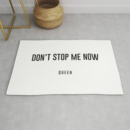 Don't stop me now Rug