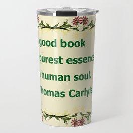 A Good Book - Thomas Carlyle Travel Mug