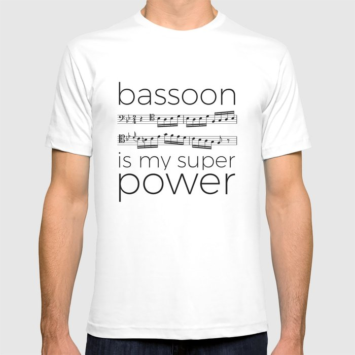 Bassoon is my super power (white) T-shirt