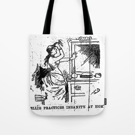 Nellie practices insanity at home. ten days in a madhouse - Nellie Bly Tote Bag