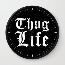 THUG LIFE (Black & White) Wall Clock