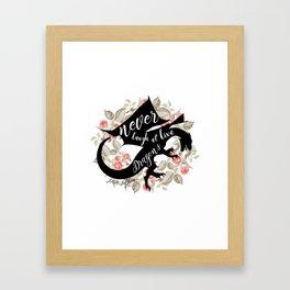 Never Laugh At Live Dragons Framed Art Print