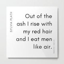 15     | 200219 | Sylvia Plath Quotes Metal Print
