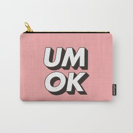 UM OK Pink Black and White Typography Print Funny Poster 3D Type Style Bedroom Decor Home Decor Carry-All Pouch