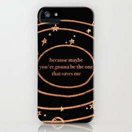 because maybe iPhone Case