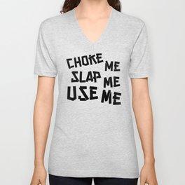 Choke Slap & Use Me product | DDLG Choke Me Daddy design Unisex V-Neck