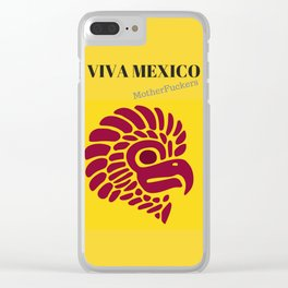 viva mexico motherfuckers Clear iPhone Case