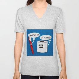I hate my job ... oh please - toilet paper and toothbrush arguing humorous quote print Unisex V-Neck