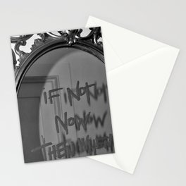 If Not Now Then When? motivational mirror on the wall black and white photography - photographs Stationery Cards