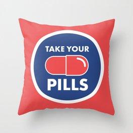 Take Your Pills Throw Pillow