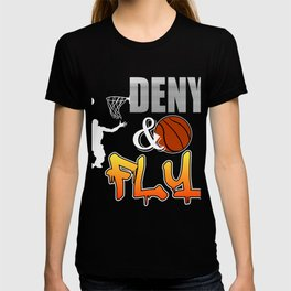 Deny and Fly tee design. Not just for basketball players out there but for all sports enthusiast!  T-shirt