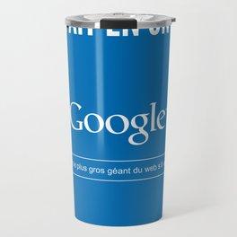 Google ne s'est pas fait en un jour Travel Mug