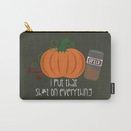 Pumpkin Spice Sh*t Carry-All Pouch