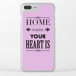 Home is where - pink Clear iPhone Case
