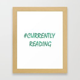 #CURRENTLY READING in aqua Framed Art Print